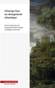 Susanne Berthier-folgar et Philippe Gréciano - L'Europe face au changement climatique.