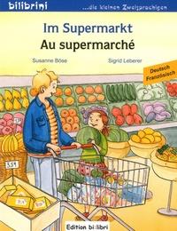 Susanne Böse et Sigrid Leberer - Im Supermarkt/Au supermarché.