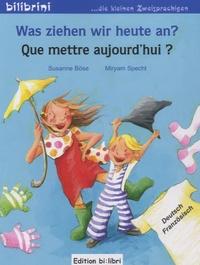 Susanne Böse et Miryam Specht - Que mettre aujourd'hui ?.
