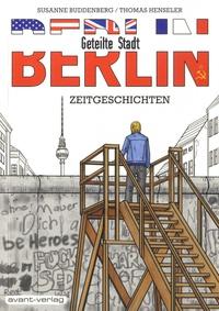 Susanne Buddenberg et Thomas Henseler - Berlin - Geteilte Stadt - Zeitgeschichten.