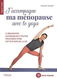 Susanne Haegele - J'accompagne ma ménopause avec le yoga - 2 séquences accessibles à toutes pour bien vivre cette étape de la vie.