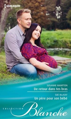 De retour dans tes bras - Un père pour son bébé