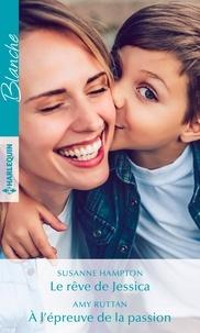 Forum de téléchargement de livres gratuits Le rêve de Jessica ; A l'épreuve de la passion par Susanne Hampton, Amy Ruttan CHM iBook ePub en francais