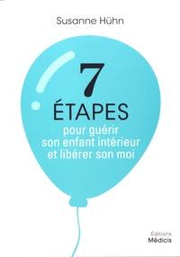 Pda ebooks téléchargement gratuit 7 étapes pour guérir son enfant intérieur et libérer son moi par Susanne Hühn MOBI FB2 (French Edition)