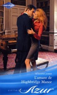 Susanne James - L'amant de Highbridge Manor.