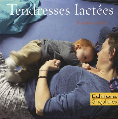 Susanne Klein - Tendresses lactées.