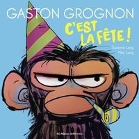 Susanne Lang et Max Lang - Gaston Grognon  : C'est la fête !.