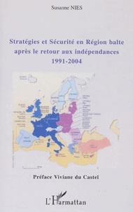 Stratégies et sécurité en région balte après le retour aux indépendances (1991-2004) - Susanne Nies |