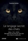 Susanne Schötz - Le langage secret des chats - Le langage secret des chats.