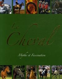 Susanne Sgrazzutti - Le Cheval - Mythe et fascination.