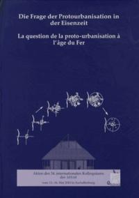 Susanne Sievers et Martin Schönfelder - La question de la proto-urbanisation à l'âge du Fer.
