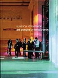 Susanne Strassmann - Art people or employees.