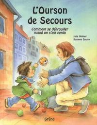 Susanne Szesny et Julia Volmert - L'ourson de secours - Comment se débrouiller quand on s'est perdu, avec une peluche.