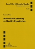 Susanne Weber - Intercultural Learning as Identity Negotiation.