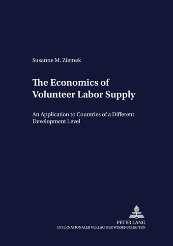 Susanne Ziemek - The Economics of Volunteer Labor Supply - An Application to Countries of a Different Development Level.
