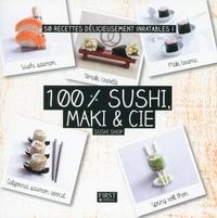Sushi Shop - 100% sushi, maki & Cie - 50 recettes délicieusement inratables !.