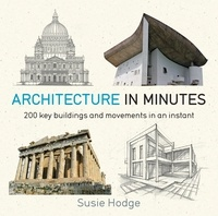 Susie Hodge - Architecture In Minutes.