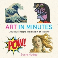 Susie Hodge - Art in Minutes.