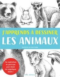 Susie Hodge et Peter Gray - J'apprends à dessiner les animaux.