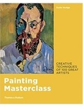 Susie Hodge - Painting masterclass: creative techniques of 100 great artists /anglais.