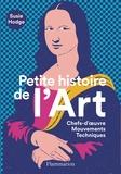 Susie Hodge - Petite histoire de l'art - Chefs-d'oeuvre, mouvements, techniques.