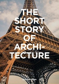 Susie Hodge - The Short Story of architecture.