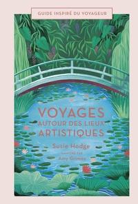 Susie Hodge - Voyages autour des lieux artistiques.