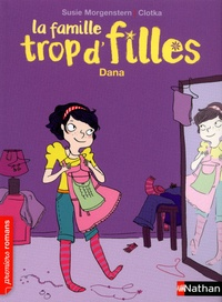 Susie Morgenstern - La famille trop d'filles  : Dana.