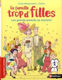 Susie Morgenstern et  Clotka - La famille trop d'filles  : Les grands-parents se marient !.