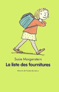 Susie Morgenstern - La liste des fournitures.