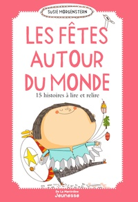 Susie Morgenstern - Les fêtes autour du monde, 15 histoires à lire et relire - 5 volumes.