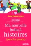 Susie Morgenstern et Pauline Duhamel - Ma nouvelle boîte à histoires - (Pour les grands).