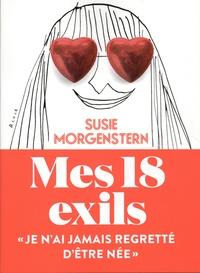 Susie Morgenstern - Mes 18 exils.