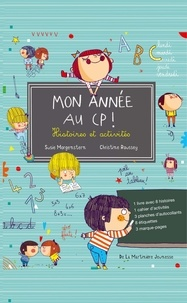 Susie Morgenstern et Christine Roussey - Mon annee en CP - Histoires et activités.
