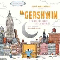 Susie Morgenstern et Sébastien Mourrain - Mr Gershwin - Les gratte-ciels de la musique.