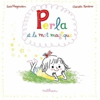 Susie Morgenstern et Charlotte Roederer - Perla et le mot magique.
