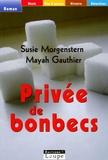 Susie Morgenstern et Mayah Gauthier - Privée de bonbecs.