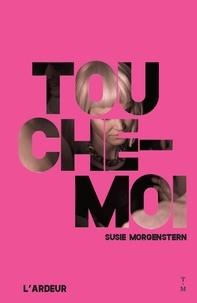 Susie Morgenstern - Touche-moi.