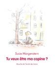 Susie Morgenstern - Tu veux être ma copine ?.