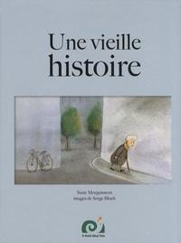 Susie Morgenstern et Serge Bloch - Une vieille histoire.