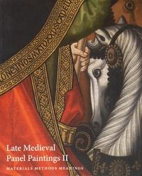 Susie Nash - Late Medieval Panel Paintings - Materials Methods Meanings Volume 2.