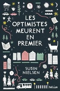 Susin Nielsen - Les optimistes meurent en premier.
