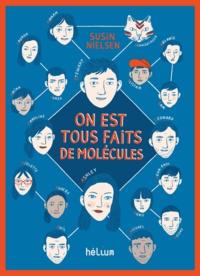 Susin Nielsen - On est tous faits de molécules.