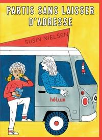 Susin Nielsen - Partis sans laisser d'adresse.