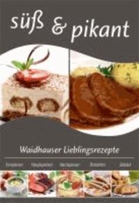 süß & pikant. Waidhauser Lieblingsrezepte.
