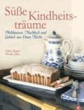 Süße Kindheitsträume - Mehlspeisen, Nachtisch und Gebäck aus Omas Küche.