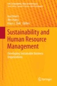 Sustainability and Human Resource Management - Developing Sustainable Business Organizations.