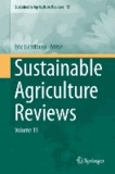 Sustainable Agriculture Reviews Volume 13.
