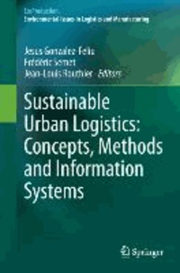 Sustainable Urban Logistics: Concepts, Methods and Information Systems - Concepts, Methods and Information Systems.
