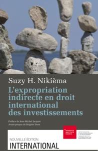 Susy Nikiéma - L'expropriation indirecte en droit international des investissements.